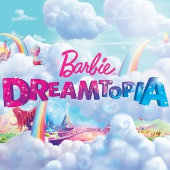 Барби Дримтопия / Barbie Dreamtopia